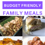 25 EASY BUDGET FRIENDLY FAMILY MEALS