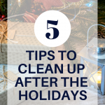 5 tips to clean up after the holidays