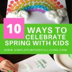 10 ways to celebrate spring with kids