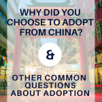 why did you choose to adopt from China and other common questions about adoption Pinterest pin