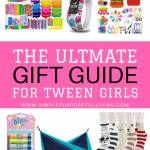 ultimate gift guide for tween girls 2021
