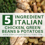 5 ingredient Italian chicken, green beans, and potatoes recipe