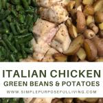 Italian Chicken, green beans and potatoes pin