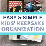 easy kid's keepsake organization