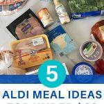 5 Aldi Meal Ideas for $60