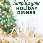 8 ways to simplify your holiday dinner