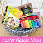 easter basket ideas from toddler to tweens