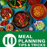 10 meal planning tips and tricks, weekly meal plan