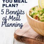 why should you meal plan? 5 benefits of meal planning